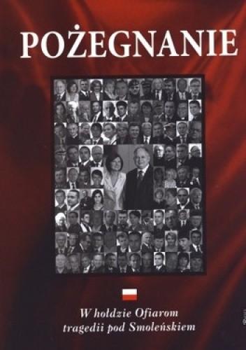 Okładka książki Pożegnanie. W hołdzie Ofiarom tragedii pod Smoleńskiem