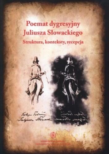 Okładka książki Poemat dygresyjny Juliusza Słowackiego. Struktura, konteksty, recepcja