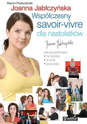 Okładka książki Współczesny savoir vivre dla nastolatków