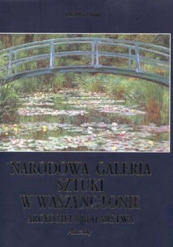Okładka książki Narodowa Galeria Sztuki w Waszyngtonie. Arcydzieła malarstwa