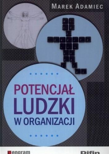 Okładka książki Potencjał ludzki w organizacji