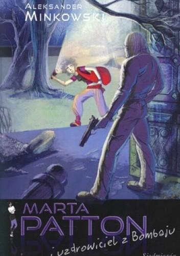 Okładka książki Marta Patton i uzdrowiciel z Bombaju