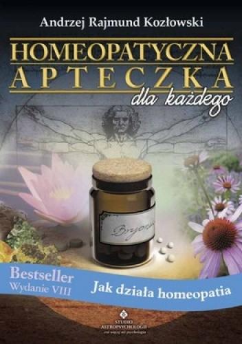 Okładka książki Homeopatyczna apteczka dla każdego. Jak działa homeopatia