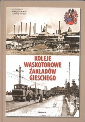 Okładka książki Koleje wąskotorowe zakładów Gieschego