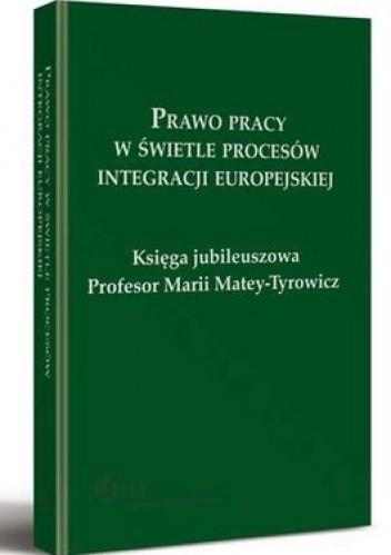 Okładka książki Prawo pracy w świetle procesów integracji europejskiej.