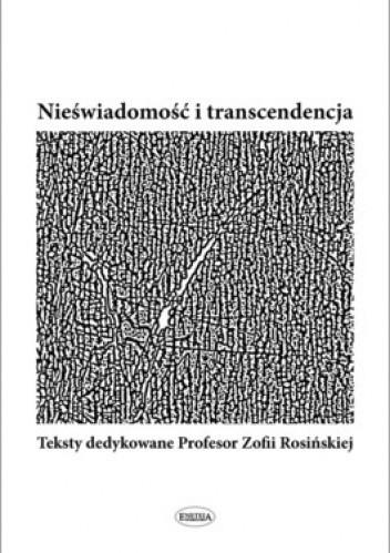 Okładka książki Nieświadomość i transcendencja. Teksty dedykowane Profesor Zofii Rosińskiej