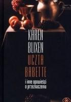 Uczta Babette i inne opowieści o przeznaczeniu