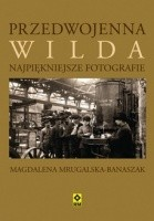 Przedwojenna Wilda. Najpiękniejsze fotografie