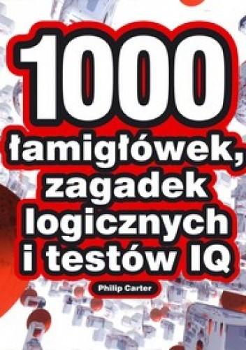 Okładka książki 1000 łamigłówek, zagadek logicznych i testów IQ