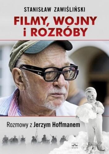 Okładka książki Filmy wojny i rozróby. Rozmowy z Jerzym Hoffmanem