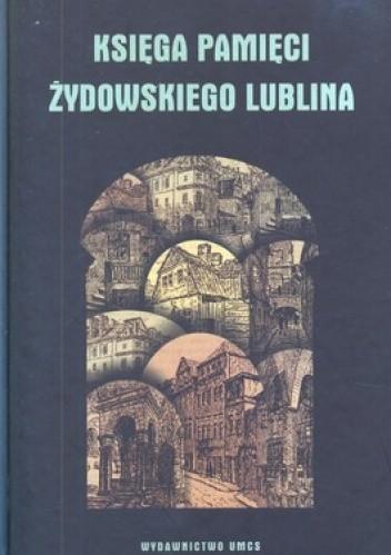 Okładka książki Księga pamięci żydowskiego Lublina
