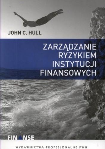 Okładka książki Zarządzanie ryzykiem instytucji finansowych