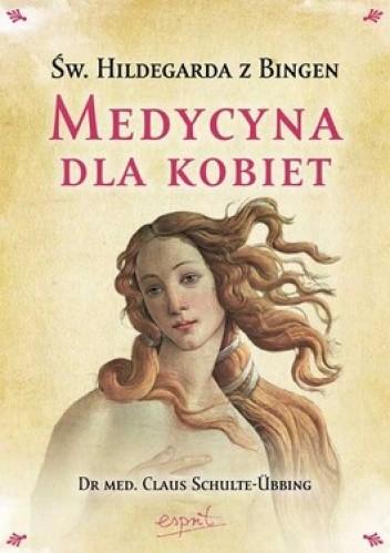 Okładka książki Św. Hildegarda z Bingen. Medycyna dla kobiet