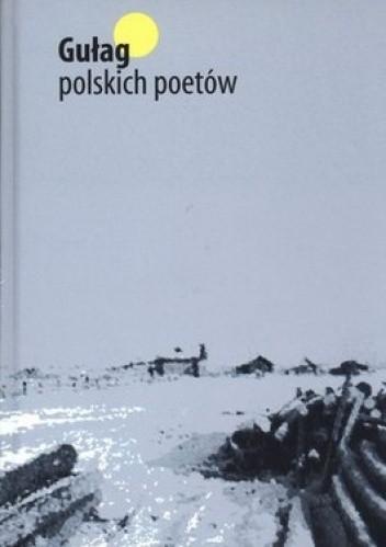Okładka książki Gułag polskich poetów
