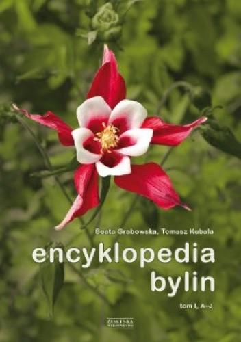 Okładka książki Encyklopedia bylin. Tom 1, A-J