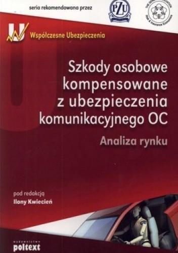 Okładka książki Szkody osobowe kompensowane z ubezpieczenia komunikacyjnego OC. Analiza rynku