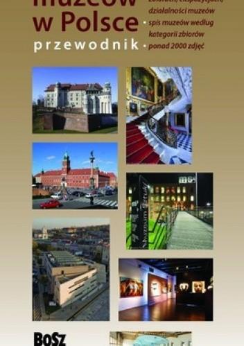 Okładka książki 1000 muzeów w Polsce. Przewodnik