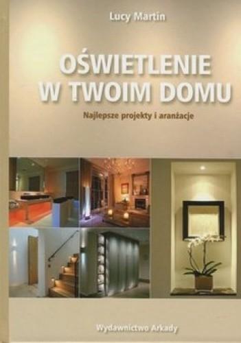 Oświetlenie W Twoim Domu Najlepsze Projekty I Aranżacje