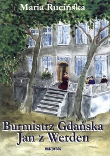 Okładka książki Burmistrz Gdańska. Jan z Werden