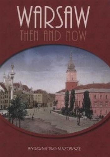 Okładka książki Warsaw then and now