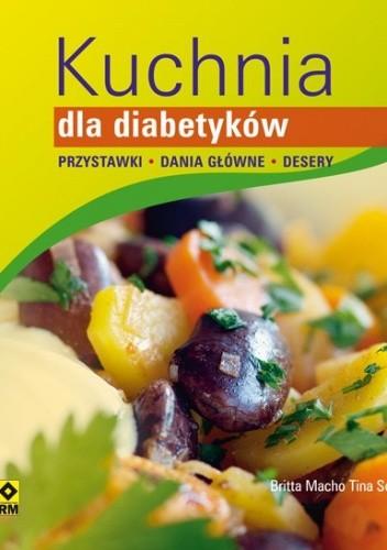 Okładka książki Kuchnia dla diabetyków. Przystawki, dania główne, desery