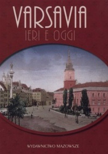 Okładka książki Varsavia ieri e oggi