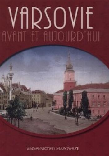 Okładka książki Varsovie avant et aujourd'hui