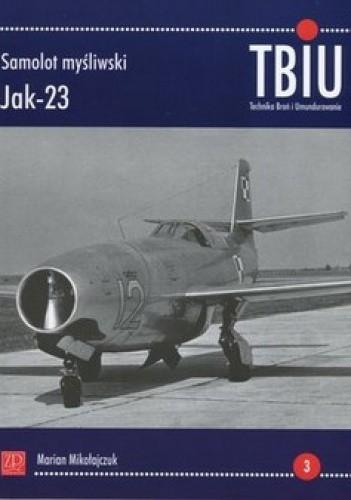 Okładka książki Samolot myśliwski Jak-23. Technika, broń i umundurowanie