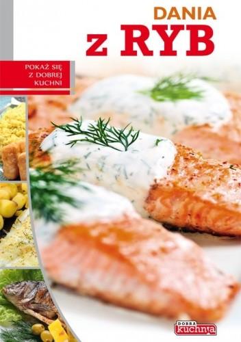 Okładka książki Dania z ryb. Pokaż się z dobrej kuchni