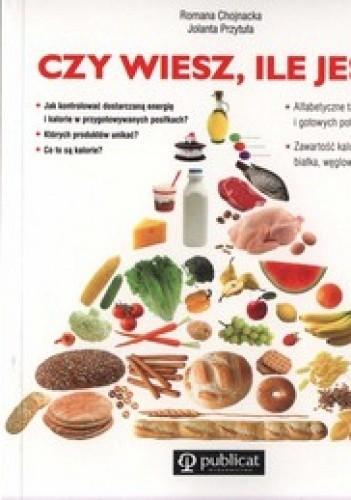 Okładka książki Czy wiesz, ile jesz? + Czy wiesz, jak jesz? + Czy wiesz, co jesz? Poradnik konsumenta (komplet)