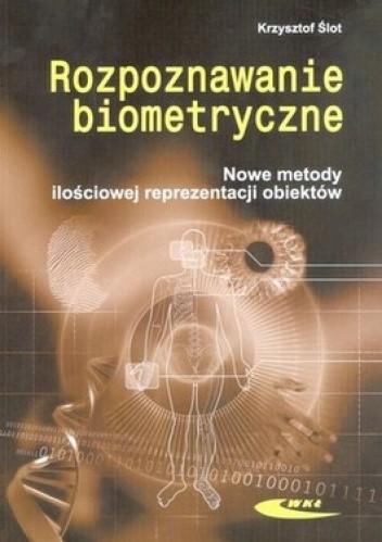 Okładka książki Rozpoznawanie biometryczne. Nowe metody ilościowej reprezentacji obiektów