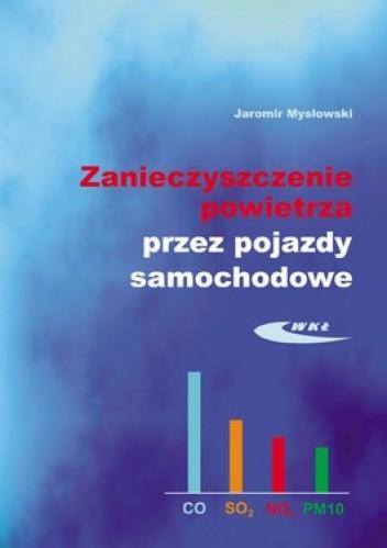 Okładka książki Zanieczyszczenie powietrza przez pojazdy samochodowe