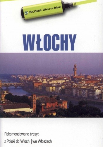 Okładka książki Włochy. Przewodnik dla zmotoryzowanych