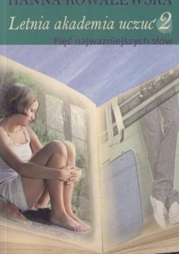 Okładka książki Letnia akademia uczuć. Część 2. Pięć najważniejszych słów