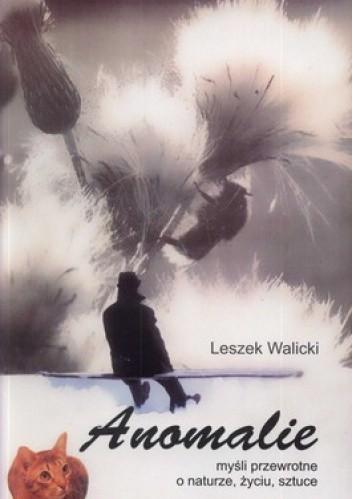 Okładka książki Anomalie. Myśli przewrotne o naturze, życiu, sztuce