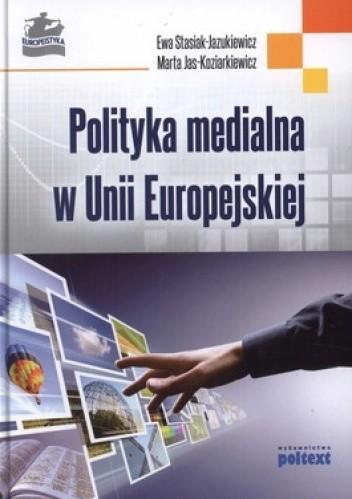 Okładka książki Polityka medialna w Unii Europejskiej