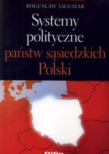 Okładka książki Systemy polityczne państw sąsiedzkich Polski