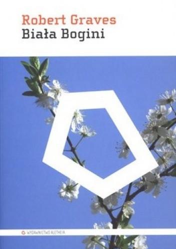 Okładka książki Biała Bogini. Gramatyka historyczna mitu poetyckiego