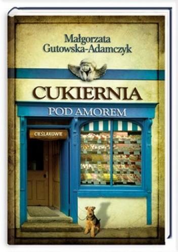 Okładka książki Cukiernia pod Amorem. Część 2. Cieślakowie