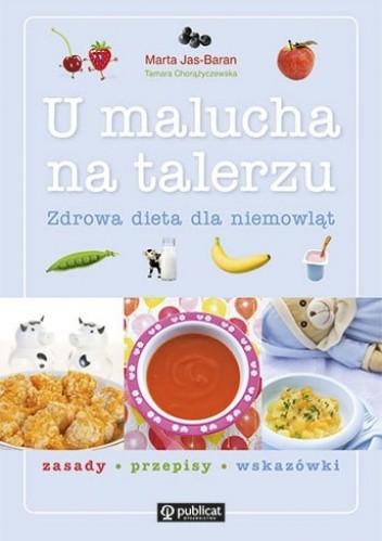 Okładka książki U malucha na talerzu. Zdrowa dieta dla niemowląt