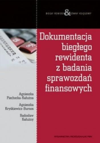 Okładka książki Dokumentacja biegłego rewidenta z badania sprawozdań finansowych