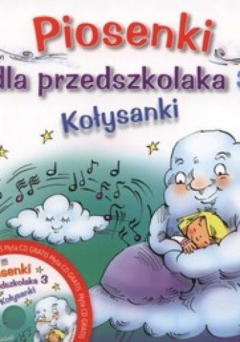Okładka książki Piosenki dla przedszkolaka 3. Kołysanki