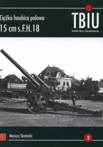 Okładka książki Ciężka haubica polowa 15cm s.F.H.18