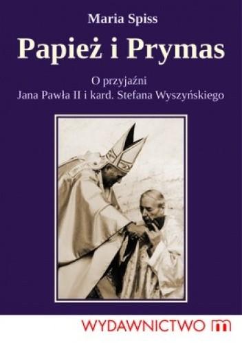 Okładka książki Papież i Prymas. O przyjaźni Jana Pawła II i kard. Stefana Wyszyńskiego