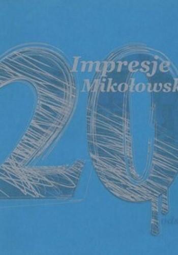 Okładka książki Impresje Mikołowskie. 20. odsłona