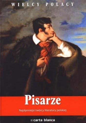 Okładka książki Pisarze. Najsłynniejsi twórcy literatury polskiej