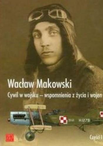 Okładka książki Cywil w wojsku. Wspomnienia z życia i wojen 1897-1929