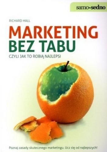 Okładka książki Marketing bez tabu czyli jak to robią najlepsi