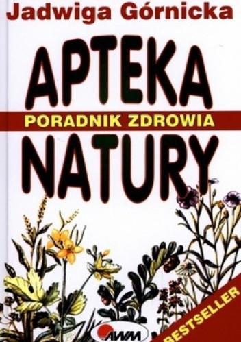 Okładka książki Apteka natury. Poradnik zdrowia. Ziołolecznictwo. Akupresura. Masaż Shiatsu