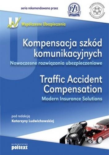 Okładka książki Kompensacja szkód komunikacyjnych. Nowoczesne rozwiązania ubezpieczeniowe